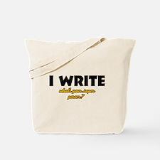 I Write what's your super powe Tote Bag