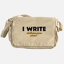 I Write what's your super powe Messenger Bag