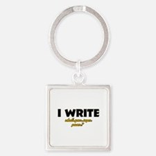 I Write what's your super powe Square Keychain