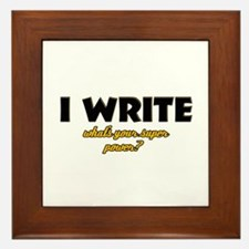 I Write what's your super powe Framed Tile