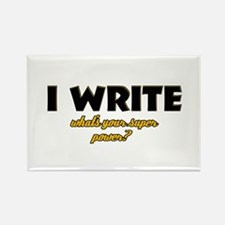 I Write what's your super powe Rectangle Magnet