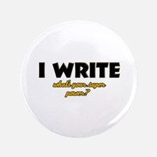 """I Write what's your super powe 3.5"""" Button"""