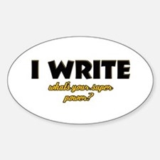 I Write what's your super powe Decal