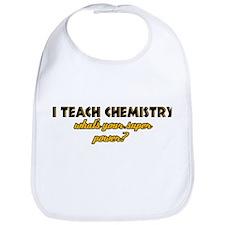 I Teach Chemistry what's your super powe Bib