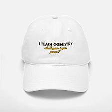 I Teach Chemistry what's your super powe Baseball Baseball Cap