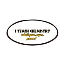 I Teach Chemistry what's your super powe Patches