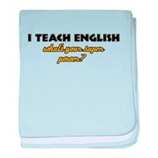 I Teach English what's your super powe baby blanke