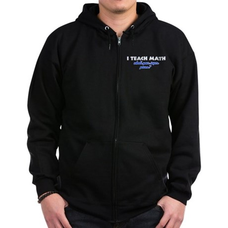 I Teach Math what's your super powe Zip Hoodie (da