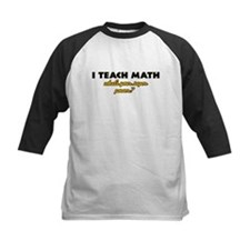 I Teach Math what's your super powe Tee
