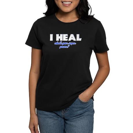 I Heal what's your super powe Women's Dark T-Shirt