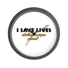 I Save Lives what's your super powe Wall Clock