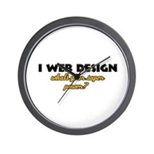 I Web Design what's your super powe Wall Clock