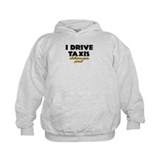I Drive Taxis what's your super powe Hoodie