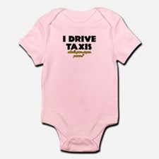 I Drive Taxis what's your super powe Infant Bodysu
