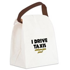 I Drive Taxis what's your super powe Canvas Lunch
