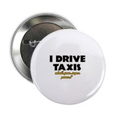 "I Drive Taxis what's your super powe 2.25"" Button"