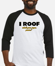 I Roof what's your super power Baseball Jersey