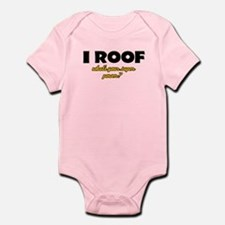 I Roof what's your super power Infant Bodysuit