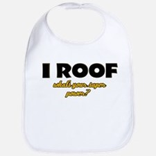 I Roof what's your super power Bib