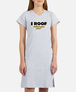 I Roof what's your super power Women's Nightshirt