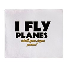 I Fly Planes what's your super power Throw Blanket