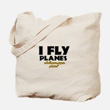 I Fly Planes what's your super power Tote Bag