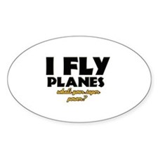 I Fly Planes what's your super power Decal