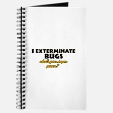 I Exterminate Bugs what's your super power Journal