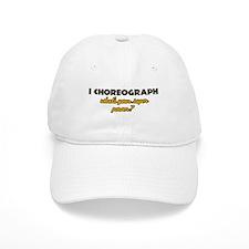 I Choreograph what's your super power Baseball Cap