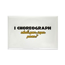 I Choreograph what's your super power Rectangle Ma