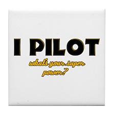 I Pilot what's your super power Tile Coaster