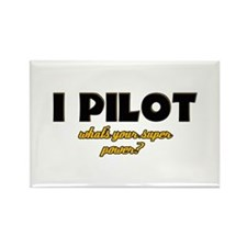 I Pilot what's your super power Rectangle Magnet