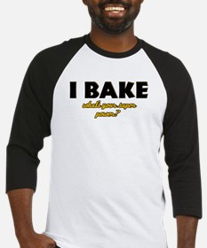 I Bake what's your super powe Baseball Jersey