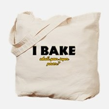 I Bake what's your super powe Tote Bag