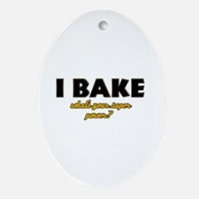I Bake what's your super powe Ornament (Oval)