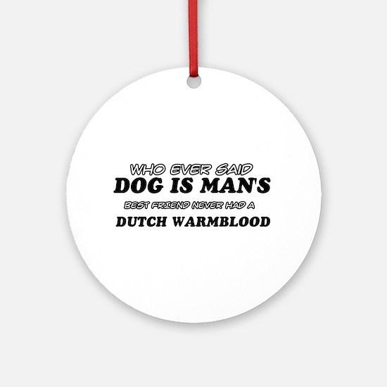 Dutch Warm Blood Designs Ornament (Round)