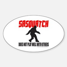SASQUATCH DOES NOT PLAY WELL WITH OTHERS Decal