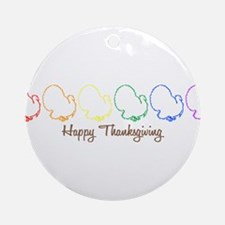 Happy Thanksgiving (Rainbow T Ornament (Round)