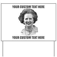 CUSTOM TEXT Margaret Thatcher Yard Sign