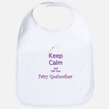Keep Calm and Call your Fairy Godmother Bib