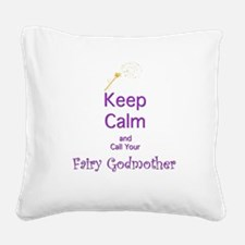 Keep Calm and Call your Fairy Godmother Square Can