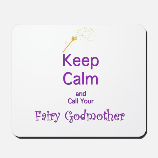 Keep Calm and Call your Fairy Godmother Mousepad