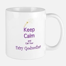 Keep Calm and Call your Fairy Godmother Mug