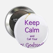 """Keep Calm and Call your Fairy Godmother 2.25"""" Butt"""
