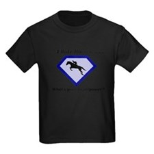 I Ride Horses...What's your Superpower T-Shirt