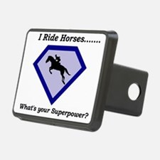I Ride Horses...What's your Superpower Hitch Cover