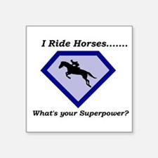 I Ride Horses...What's your Superpower Sticker