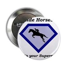 """I Ride Horses...What's your Superpower 2.25"""" Butto"""