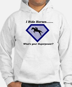 I Ride Horses...What's your Superpower Hoodie