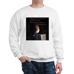 I hope you love birds too. Sweatshirt